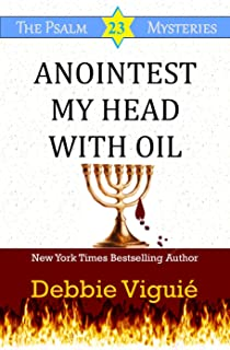 Anointest My Head With Oil (Psalm 23 Mysteries Book 16)