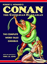 Robert E. Howard's Conan the Cimmerian Barbarian: The Complete Weird Tales Omnibus (English Edition)