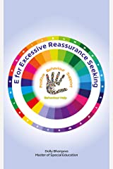 E for Excessive Reassurance Seeking: Positive Behaviour Support (A - Z of Challenging Behaviours Book 6) Kindle Edition