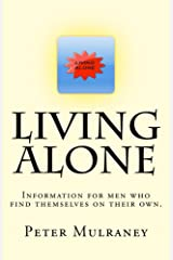 Living Alone: Information for men who find themselves on their own Kindle Edition