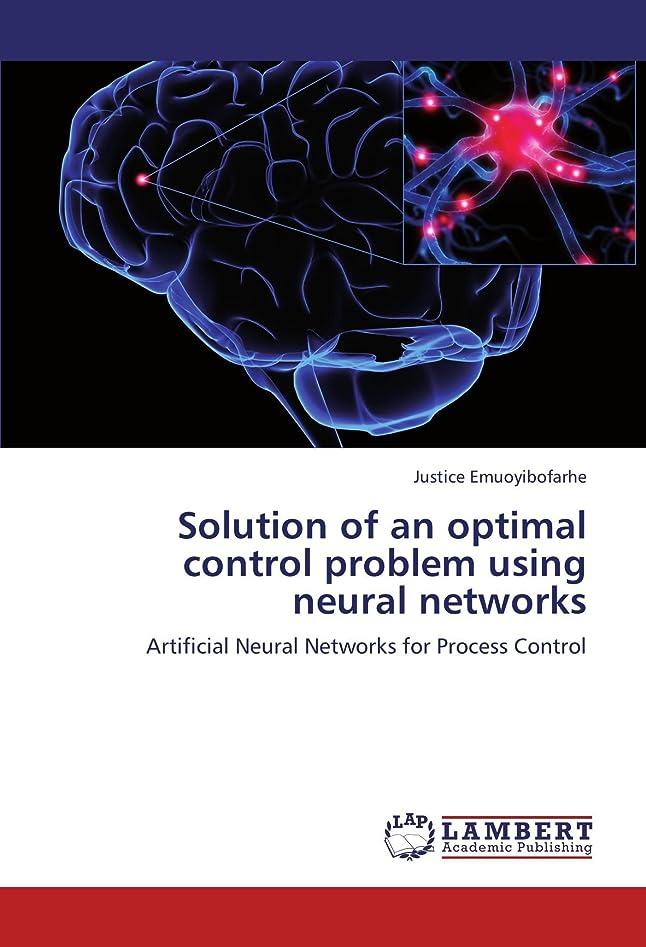 責任キロメートル七時半Solution of an Optimal Control Problem Using Neural Networks
