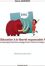 Livres Education à la liberté responsable : Les perspectives d'un enseignement moral et civique PDF