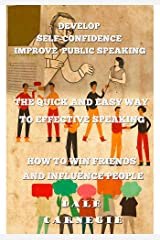 How To Win Friends & Influence People and The Quick & Easy way to effective speaking and Develop Self Confidence & Improve Public Speaking Kindle Edition