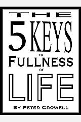 The 5 Keys to Fullness of Life Kindle Edition
