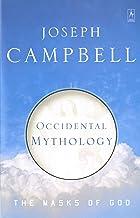 The Masks of God: Occidental Mythology: Occidental Mythology v. 3 (Arkana S.)