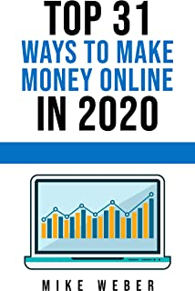 Top 31 Ways To Make Money Online In 2020 (English Edition)
