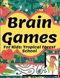 Brain Games For Kids: Tropical Forest School: Activity Cute Book | Brain Teasers | Fun For Girls And Boys 3-8 Year Olds | ...
