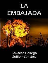 LA EMBAJADA (Spanish Edition)