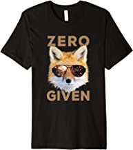Zero Fox Given shirt - Funny Pun T-shirt [Premium]
