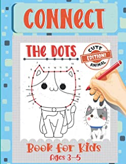 Connect The Dots Book for Kids Ages 3-5: Cute Animal Edition!:: 110 Fun and Challenging Dot to Dot Puzzles for Preschooler...