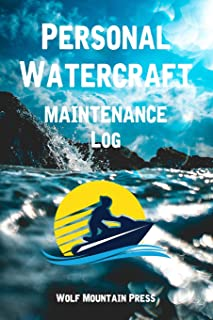 Personal Watercraft Maintenance Log: Preventative Maintenance Journal, Safety Inspection Record Book Service Checklist Logbook 6 x 9 inches 110 Pages
