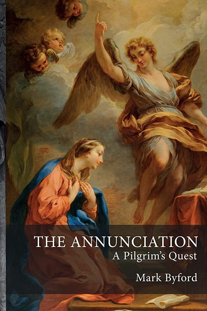 The Annunciation: A Pilgrim's Quest