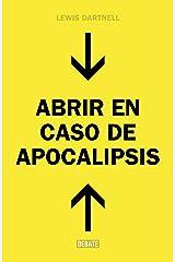 Abrir en caso de Apocalipsis: Guía rápida para reconstruir la civilización (Spanish Edition) Kindle Edition