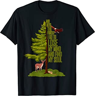 And Into The Forest I Go To Lose My Mind And Find My Soul T-Shirt