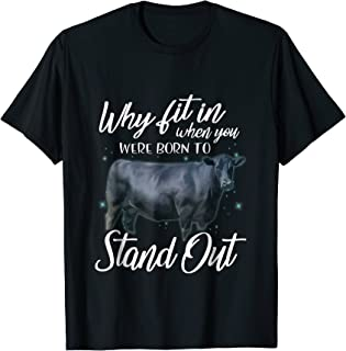 Why fit in when you were born to stand out cow t-shirt