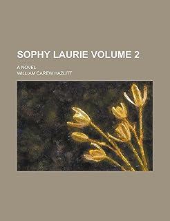 Sophy Laurie; A Novel Volume 2