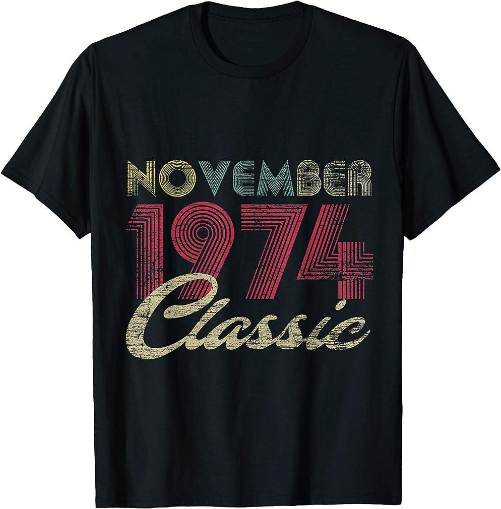 Classic November 1974 Bday Men Women Gifts 46th Birthday T-shirt