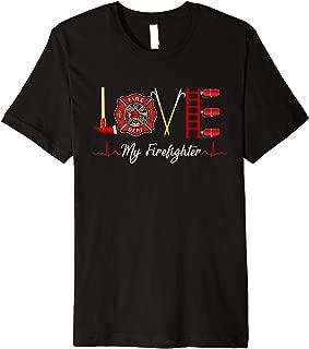 Love My Firefighter Fireman Wife Girlfriend Gift T-Shirt Premium T-Shirt