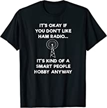 Ham Radio Operator Amateur Radio Funny Smart Shirt