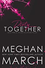Dirty Together (The Dirty Billionaire Trilogy Book 3)