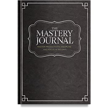 The Mastery Journal, Deluxe Black Hardcover and Non-Dated Notebook, Daily Planner to Master Productivity, Discipline, and Focus in 100 Days, Organizer With Exclusive Bonus