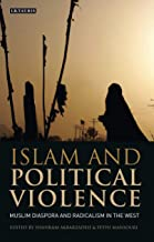 Islam and Political Violence: Muslim Diaspora and Radicalism in the West (Library of International Relations)