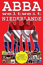 ABBA weltweit: Niederlande: Schallplatten. Diskografie veröffentlicht von Polydor, Arcade, K-Tel, Reader's Digest, Polar... (1973-1993). (Volume 8) (German Edition)