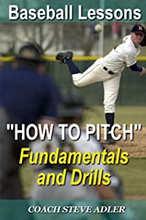 """Baseball Lessons """"How To Pitch"""" - Fundamentals and Drills (Volume 1)"""