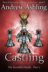 The Invisible Hands - Part 2: Castling (Dark Tales of Randamor the Recluse Book 5) Kindle Edition