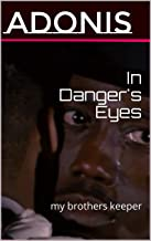 In Danger's Eyes: my brothers keeper (English Edition)