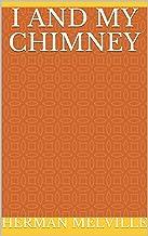 I and My Chimney (English Edition)