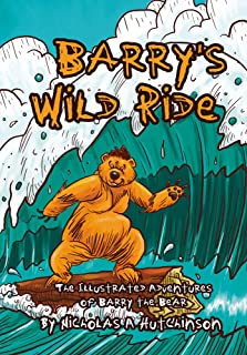 Barry's Wild Ride: The Illustrated Adventures of Barry the Bear (English Edition)