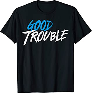 Good Necessary Trouble T-Shirt