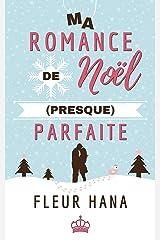 Ma Romance de Noël (presque) Parfaite: Pour prolonger les fêtes... Format Kindle