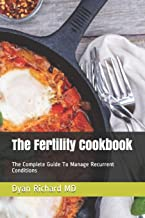 The Fertility Cookbook: The Complete Guide To Manage Recurrent Conditions
