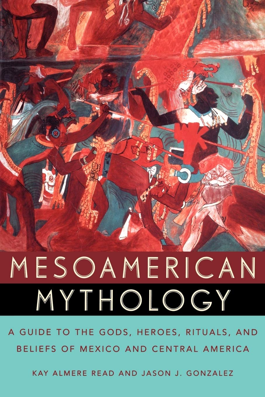 Image OfMesoamerican Mythology: A Guide To The Gods, Heroes, Rituals And Beliefs Of Mexico And Central America
