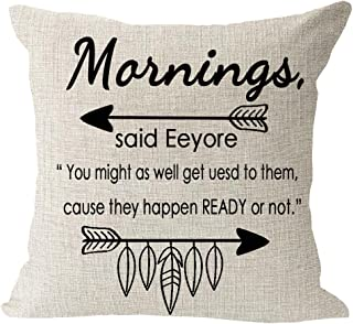 Best greeting gift to family friends mornings said Eeyore Feather arrow get ready Cotton Linen Square Throw Waist Pillow Case Decorative Cushion Cover Pillowcase Sofa 18