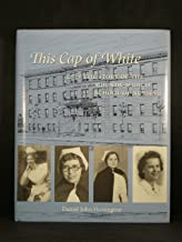 This Cap of White: The Story of the Mounds-Midway School of Nursing