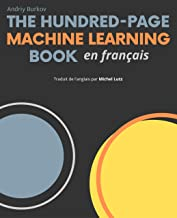 The Hundred-Page Machine Learning Book en français (French Edition)