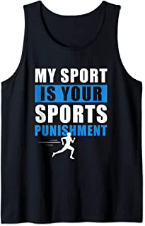 My Sport is Your Sports Punishment Cross Country Tank Top