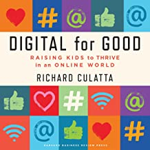 Digital for Good: Raising Kids to Thrive in an Online World