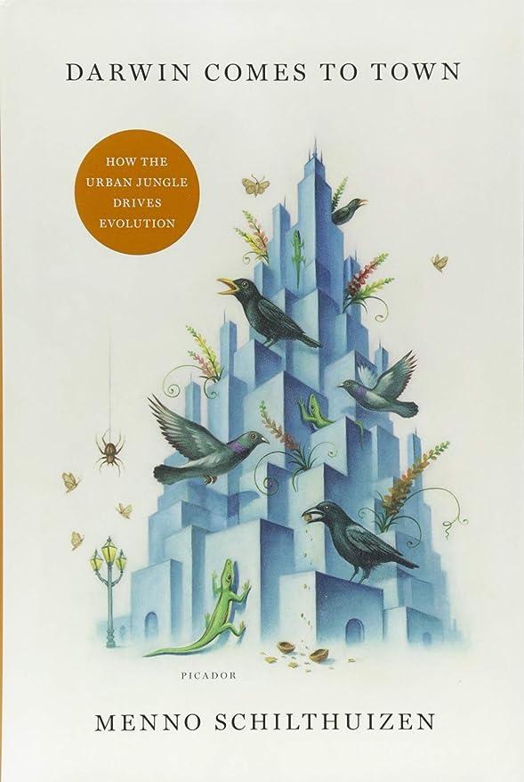 蓮残る油Darwin Comes to Town: How the Urban Jungle Drives Evolution