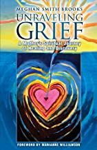 Unraveling Grief: A Mother's Spiritual Journey of Healing and Discovery