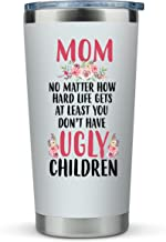 """Mom Birthday Gifts Funny - """"Mom No Matter What/Ugly Children"""" 20oz Travel Mug/Tumbler for Coffee - Happy Mothers Day Gift ..."""