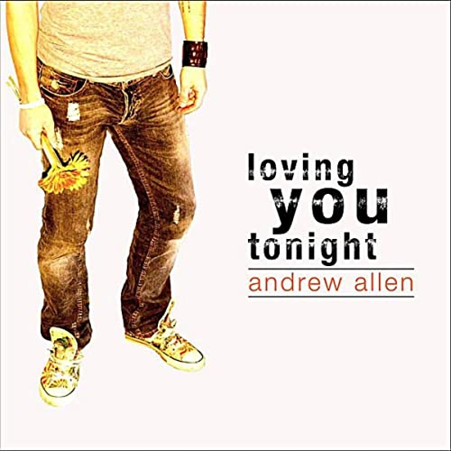 Loving you tonight single by andrew allen on apple music.