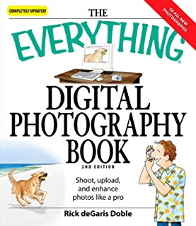 The Everything Digital Photography Book: Shoot, Upload, and Enhance Photos Like a Pro (Everything®) (English Edition)