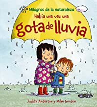 Habia una vez una gota de lluvia / Once There was a Raindrop (Milagros de la naturaleza / Nature's Miracles) (Spanish Edition)
