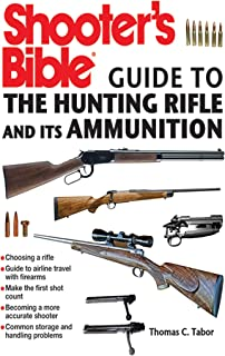 Shooter's Bible Guide to the Hunting Rifle and Its...