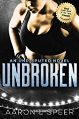 Unbroken (Undisputed) Kindle Edition