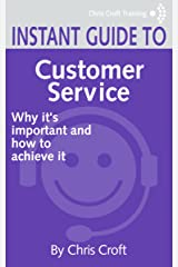 Customer Service: Why it's important and how to achieve it (Instant Guides) Kindle Edition